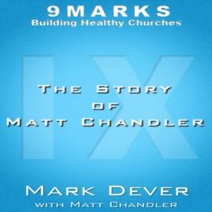 The Story of Matt Chandler with Matt Chandler