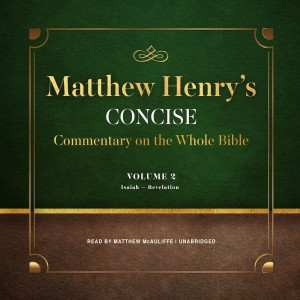 Matthew Henry's Concise Commentary on the Whole Bible, Vol. 2 (Matthew Henry's Concise Commentary on the Whole Bible, Book #2)