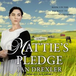 Mattie's Pledge (Journey to Pleasant Prairie, Book #2)