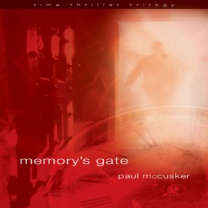 Memory's Gate (Time Thriller Trilogy, Book #3)