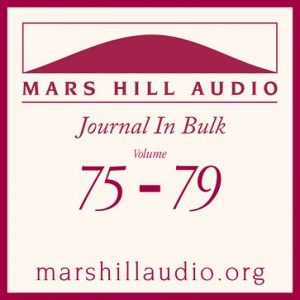 Mars Hill Audio Journal in Bulk, Volumes 75-79