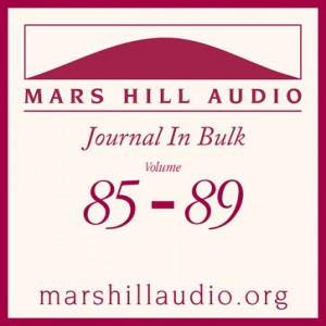 Mars Hill Audio Journal in Bulk, Volumes 85-89