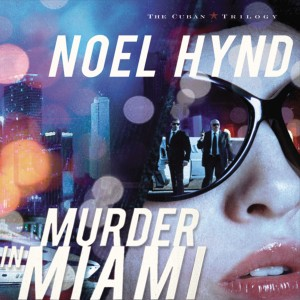 Murder in Miami (The Cuban Trilogy, Book #2)
