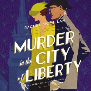 Murder in the City of Liberty (A Van Buren and DeLuca Mystery, Book #2)