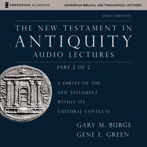 The New Testament in Antiquity: Audio Lectures 2 (Zondervan Biblical and Theological Lectures)