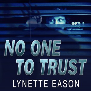 No One to Trust (Hidden Identity Series, Book #1): A Novel