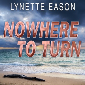 Nowhere to Turn (Hidden Identity Series, Book #2): A Novel