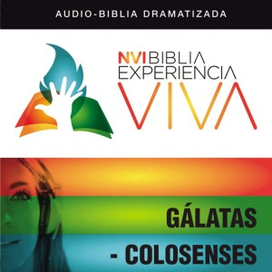 NVI Biblia Experiencia Viva: Gálatas-Colosenses
