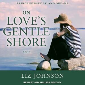 On Love's Gentle Shore (Prince Edward Island Dreams, Book #3)
