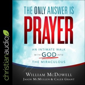 The Only Answer Is Prayer