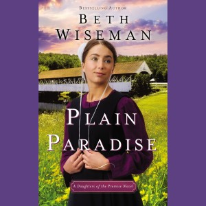 Plain Paradise (A Daughters of the Promise Novel, Book #4)