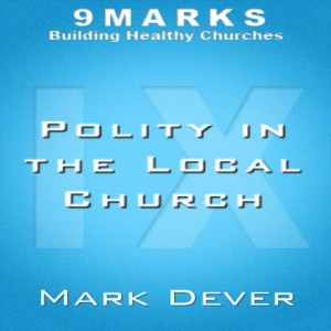 Polity in the Local Church