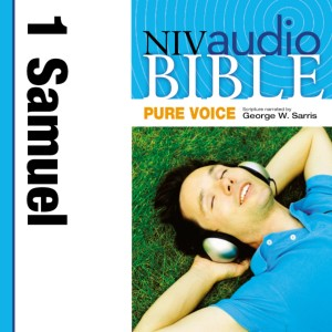 Pure Voice Audio Bible - New International Version, NIV (Narrated by George W. Sarris): (08) 1 Samuel