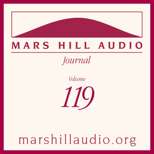 Mars Hill Audio Journal, Volume 119