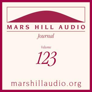 Mars Hill Audio Journal, Volume 123