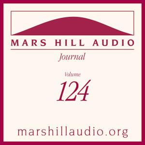 Mars Hill Audio Journal, Volume 124