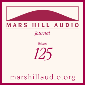 Mars Hill Audio Journal, Volume 125