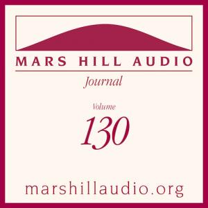 Mars Hill Audio Journal, Volume 130