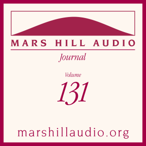 Mars Hill Audio Journal, Volume 131