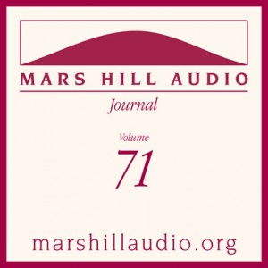 Mars Hill Audio Journal, Volume 71