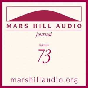 Mars Hill Audio Journal, Volume 73