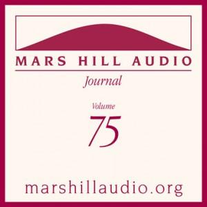 Mars Hill Audio Journal, Volume 75
