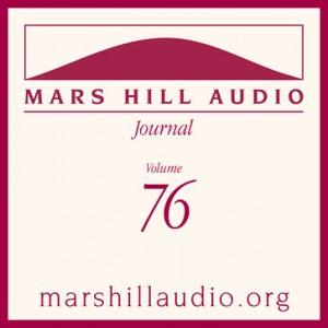 Mars Hill Audio Journal, Volume 76