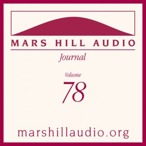 Mars Hill Audio Journal, Volume 78