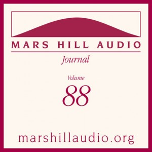 Mars Hill Audio Journal, Volume 88