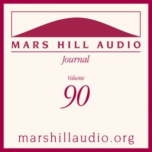 Mars Hill Audio Journal, Volume 90