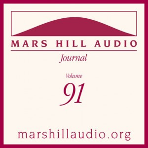 Mars Hill Audio Journal, Volume 91