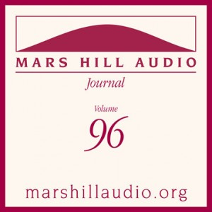 Mars Hill Audio Journal, Volume 96