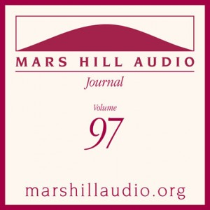 Mars Hill Audio Journal, Volume 97