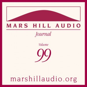Mars Hill Audio Journal, Volume 99