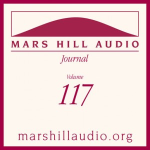 Mars Hill Audio Journal, Volume 117