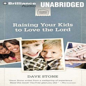 Raising Your Kids to Love the Lord