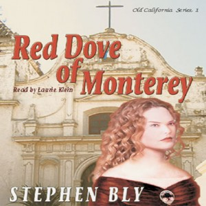 Red Dove of Monterey (Old California Series, Book #1)