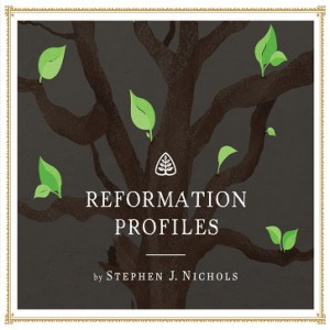 Reformation Profiles Teaching Series