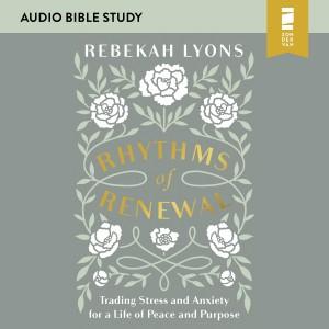 Rhythms of Renewal (Audio Bible Studies)