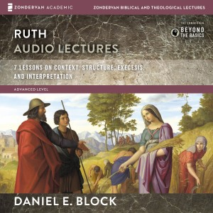 Ruth: Audio Lectures (Zondervan Biblical and Theological Lectures)
