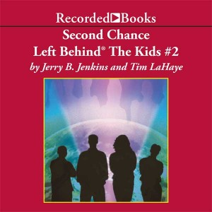 Second Chance (Left Behind: The Kids Series, Book #2)