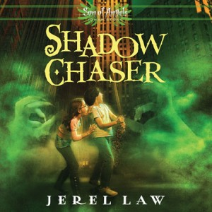 Shadow Chaser (Son of Angels Jonah Stone Series, Book #3)