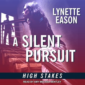 A Silent Pursuit (High Stakes, Book #3)