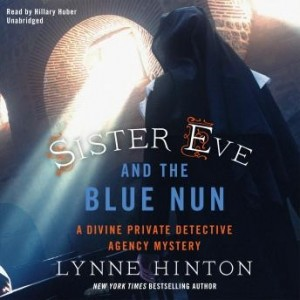 Sister Eve and the Blue Nun (The Divine Private Detective Agency Mysteries, Book #3)