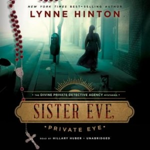 Sister Eve, Private Eye (The Divine Private Detective Agency Mysteries, Book #1)