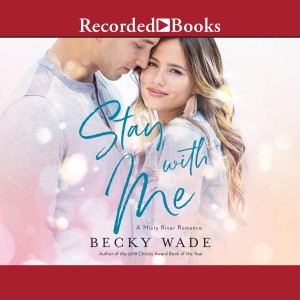 Stay with Me (Misty River Romance, Book #1)