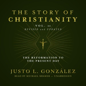 The Story of Christianity, Vol. 2, Revised and Updated