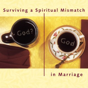 Surviving a Spiritual Mismatch in Marriage