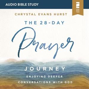 The 28-Day Prayer Journey (Audio Bible Studies)