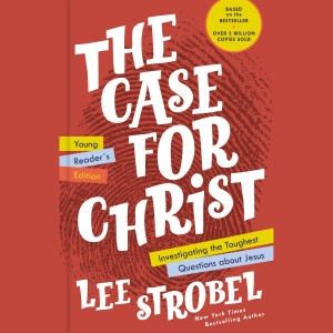The Case for Christ Young Reader's Edition